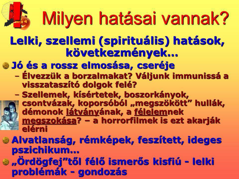 Lelki, szellemi (spirituális) hatások, következmények…