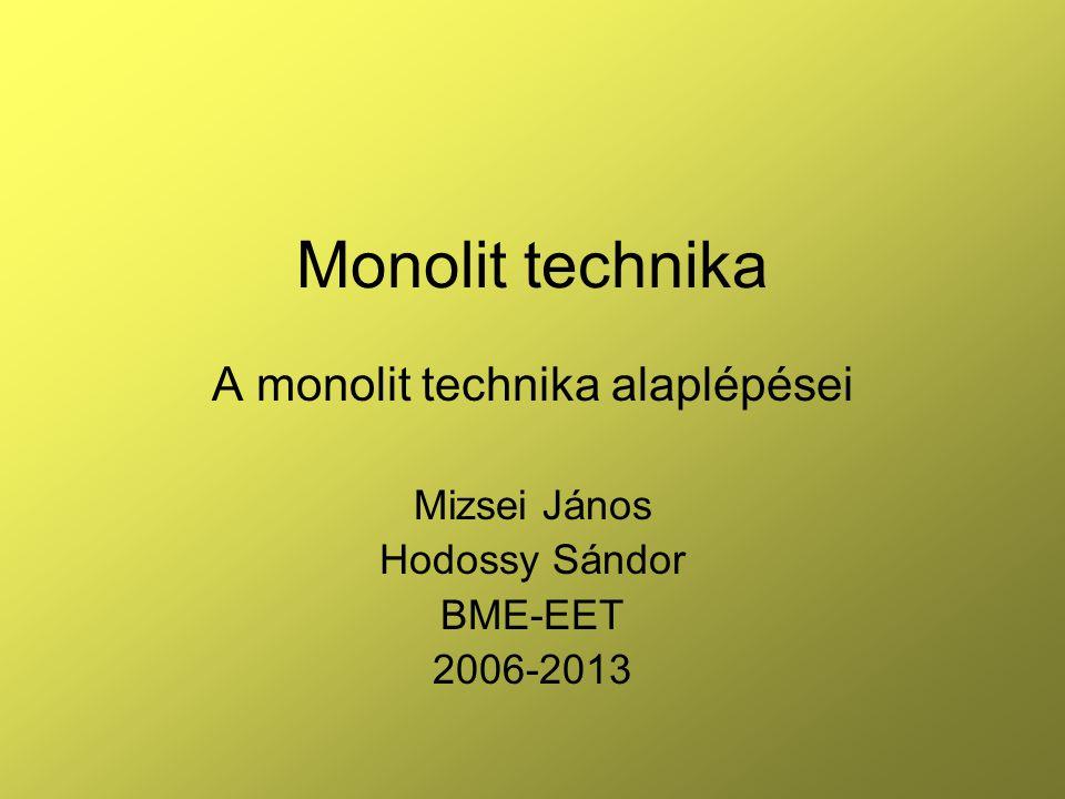A monolit technika alaplépései