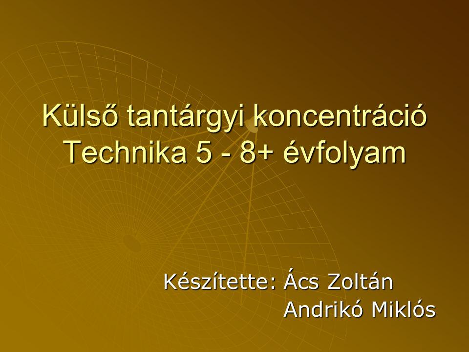 Külső tantárgyi koncentráció Technika 5 - 8+ évfolyam