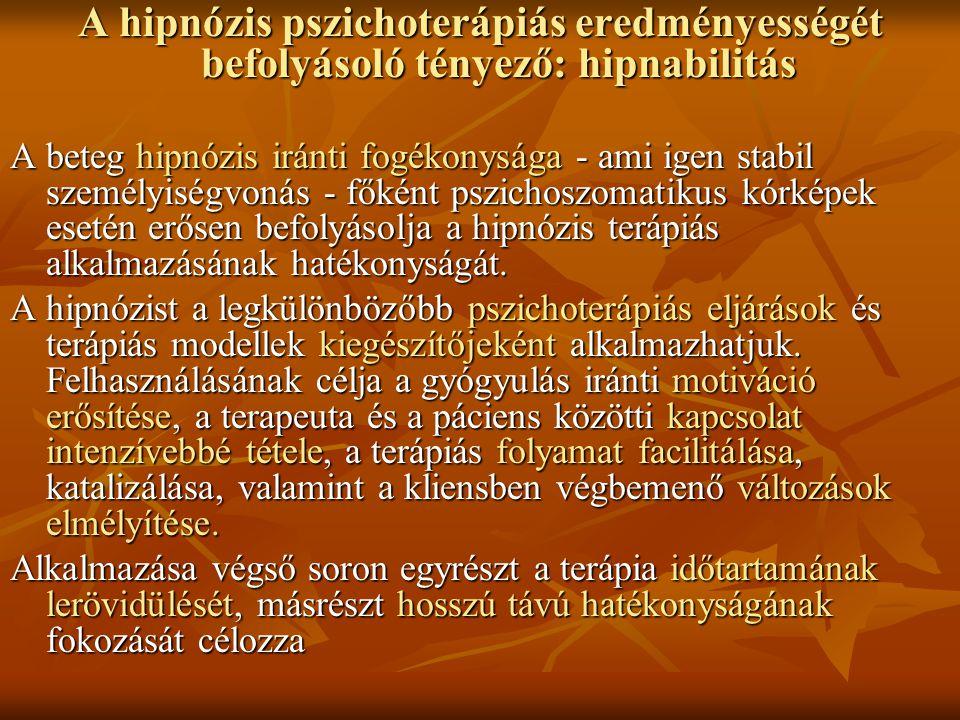 A hipnózis pszichoterápiás eredményességét befolyásoló tényező: hipnabilitás