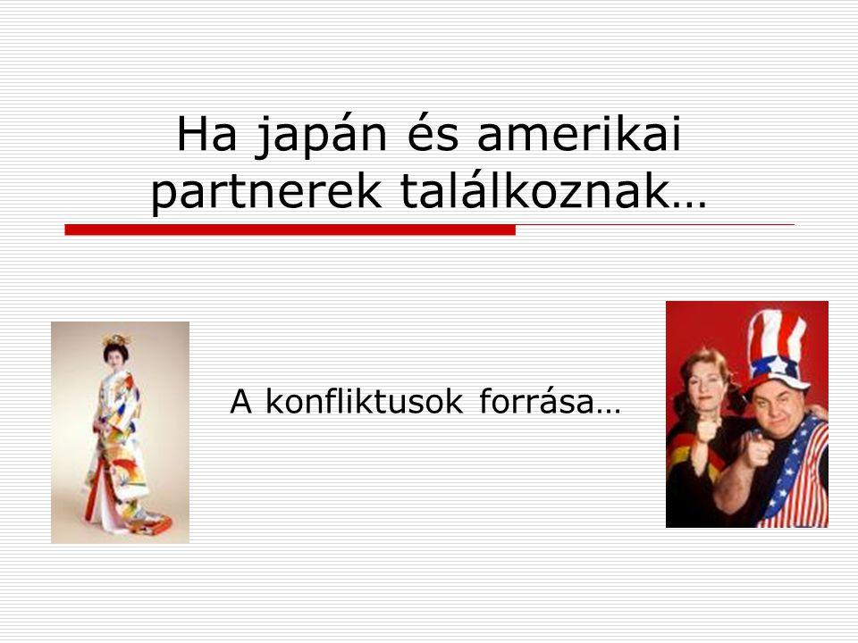 Ha japán és amerikai partnerek találkoznak…