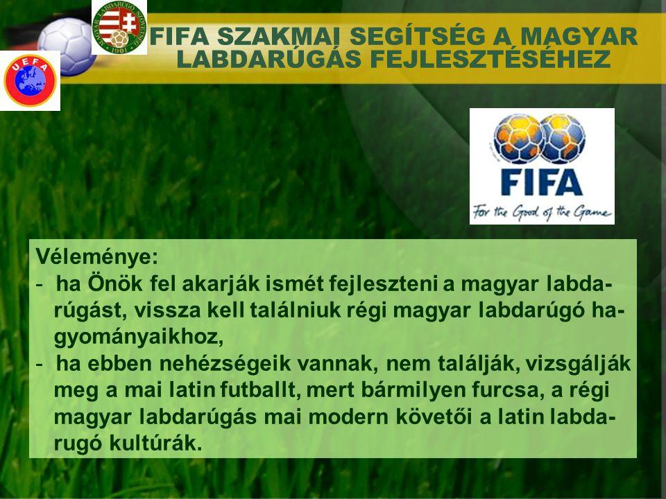 FIFA SZAKMAI SEGÍTSÉG A MAGYAR LABDARÚGÁS FEJLESZTÉSÉHEZ