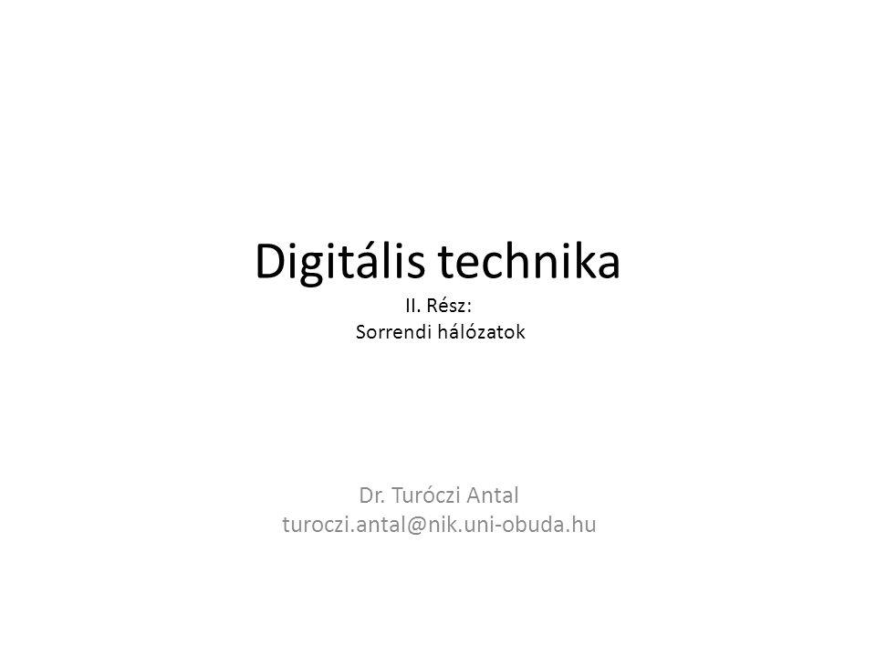 Digitális technika II. Rész: Sorrendi hálózatok