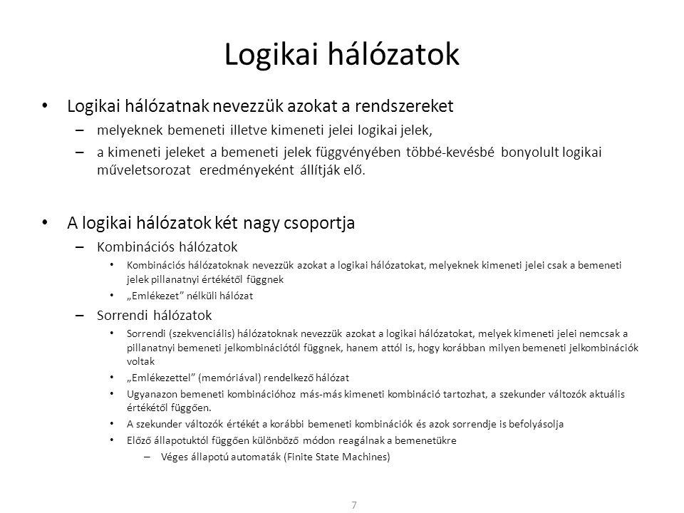 Logikai hálózatok Logikai hálózatnak nevezzük azokat a rendszereket