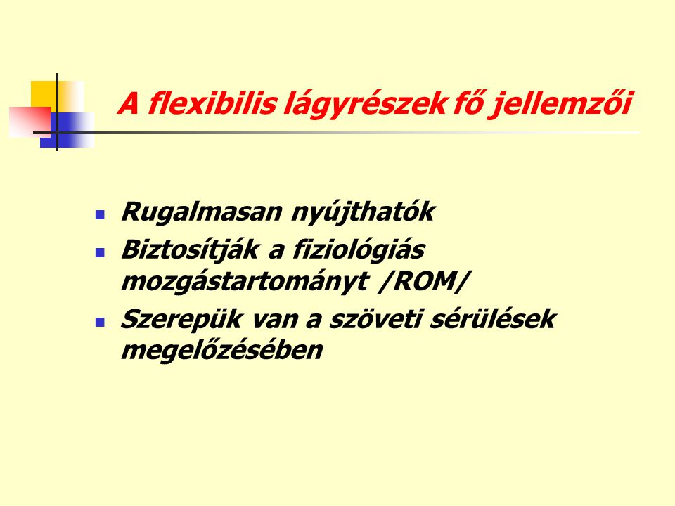 A flexibilis lágyrészek fő jellemzői