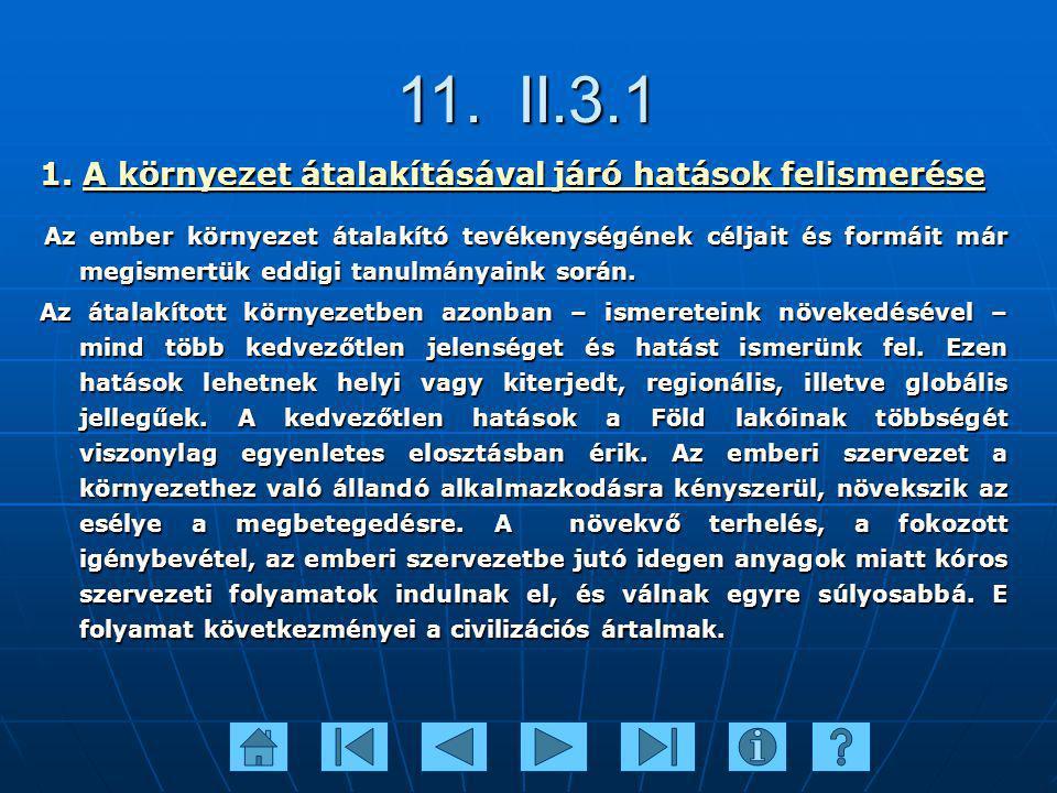 11. II.3.1 1. A környezet átalakításával járó hatások felismerése