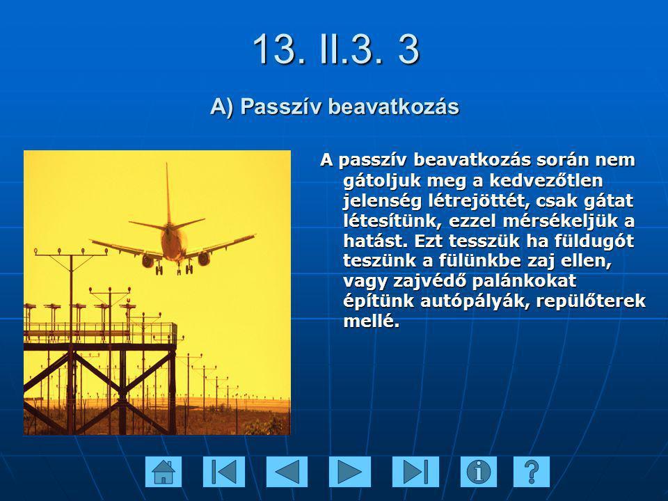 13. II.3. 3 A) Passzív beavatkozás