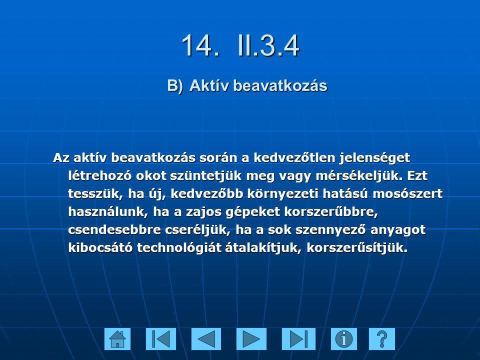 14. II.3.4 B) Aktív beavatkozás