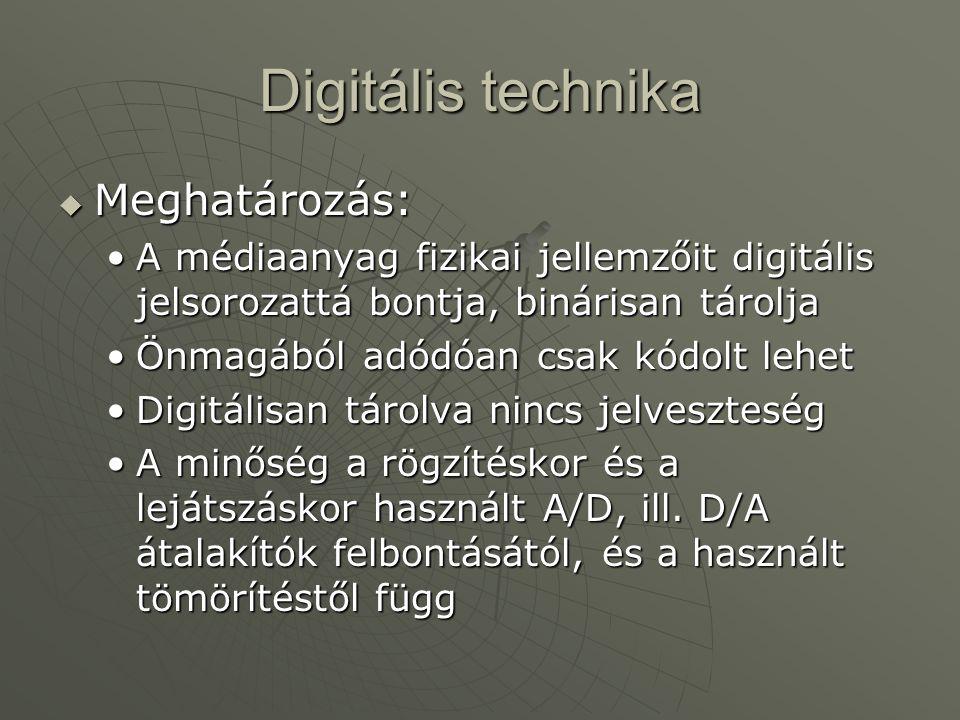 Digitális technika Meghatározás: