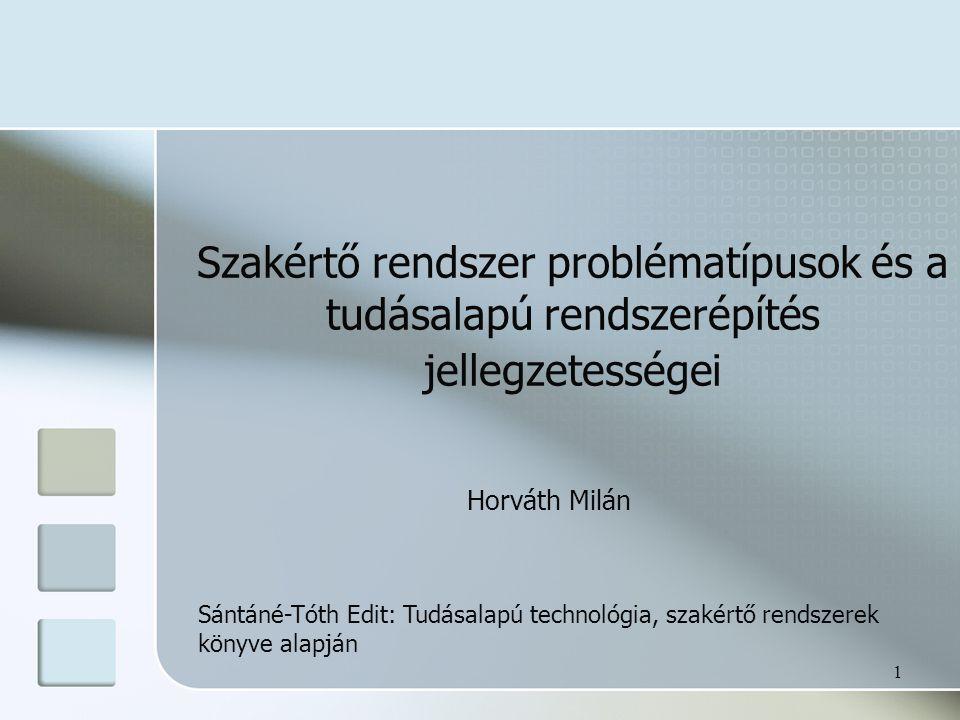 Szakértő rendszer problématípusok és a tudásalapú rendszerépítés jellegzetességei