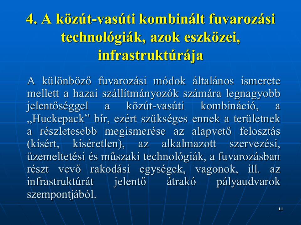4. A közút-vasúti kombinált fuvarozási technológiák, azok eszközei, infrastruktúrája