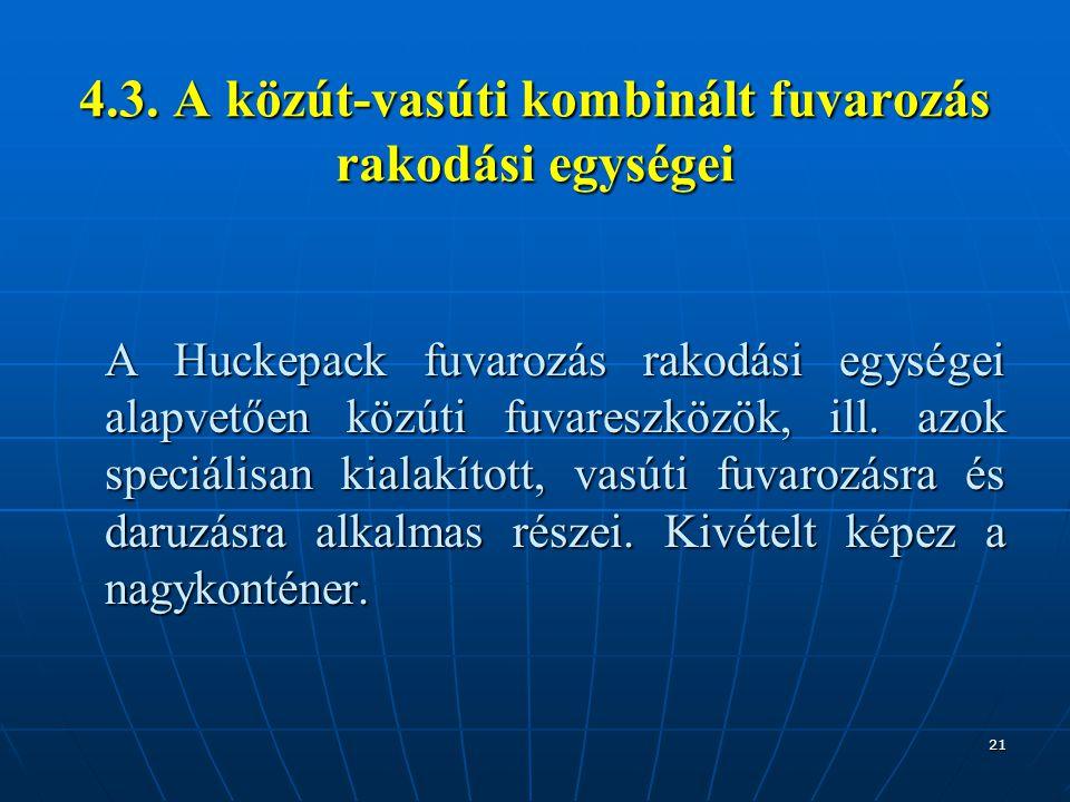 4.3. A közút-vasúti kombinált fuvarozás rakodási egységei