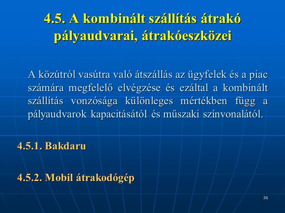 4.5. A kombinált szállítás átrakó pályaudvarai, átrakóeszközei