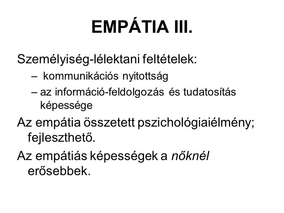 EMPÁTIA III. Személyiség-lélektani feltételek: