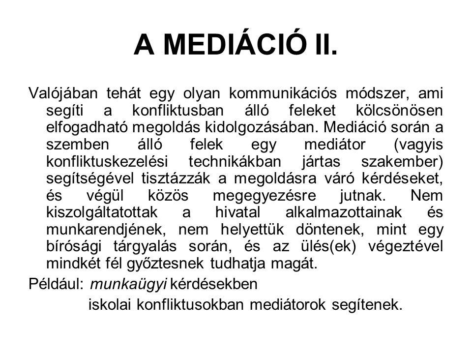 A MEDIÁCIÓ II.