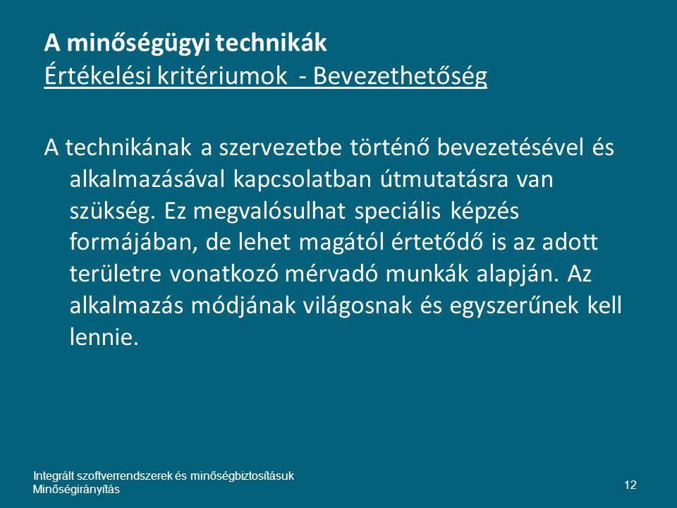 A minőségügyi technikák Értékelési kritériumok - Bevezethetőség