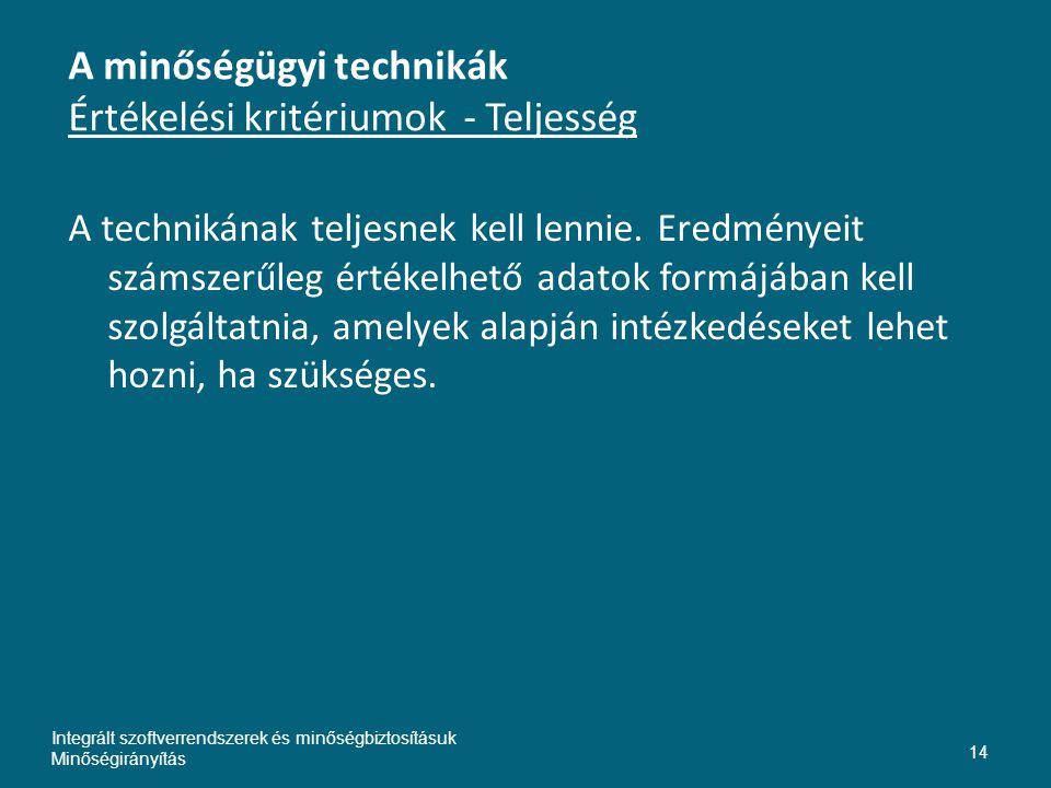 A minőségügyi technikák Értékelési kritériumok - Teljesség