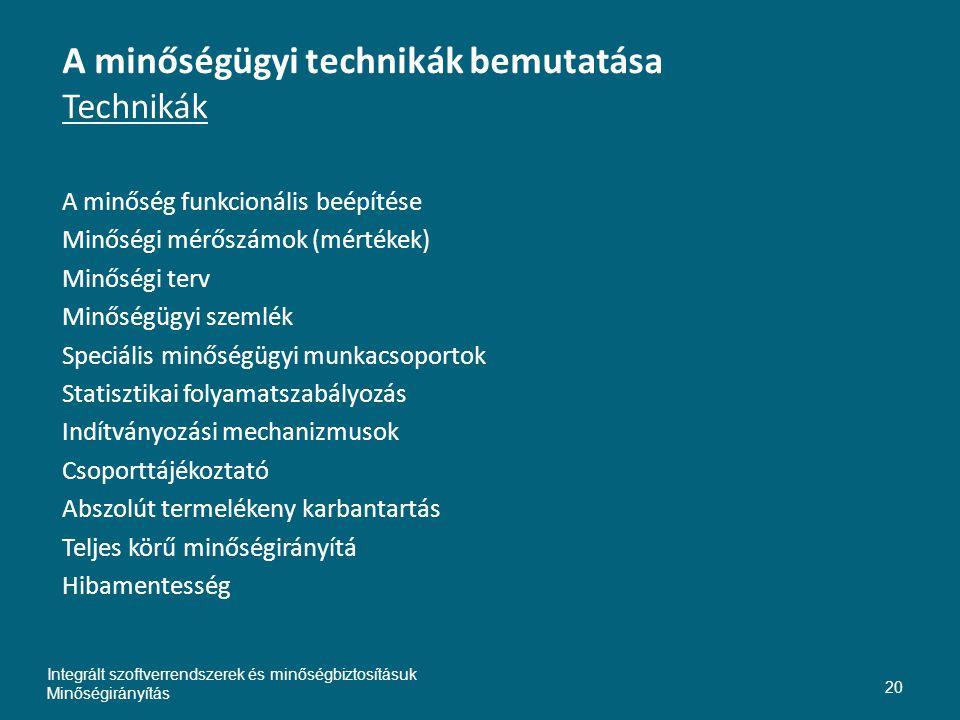 A minőségügyi technikák bemutatása Technikák