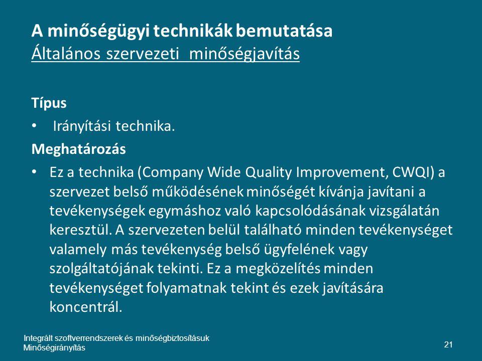 A minőségügyi technikák bemutatása Általános szervezeti minőségjavítás