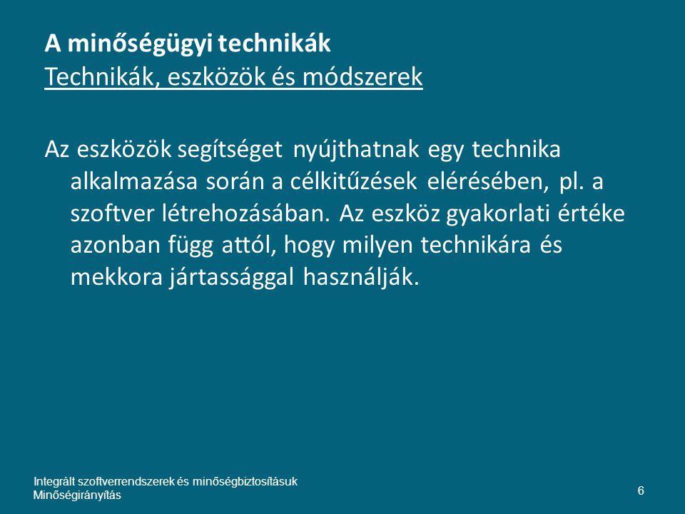 A minőségügyi technikák Technikák, eszközök és módszerek