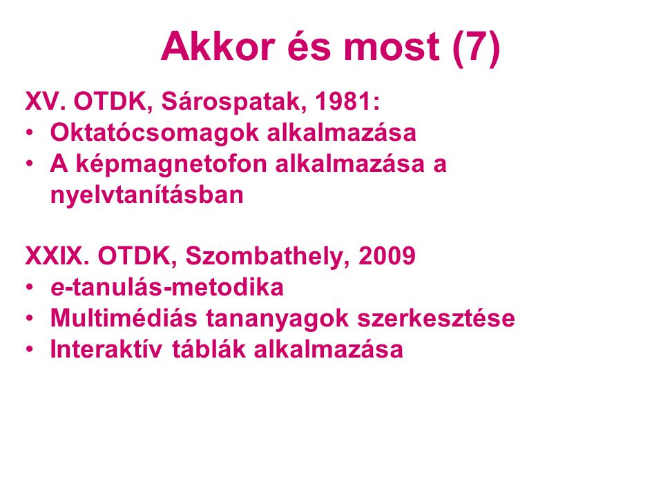Akkor és most (7) XV. OTDK, Sárospatak, 1981: