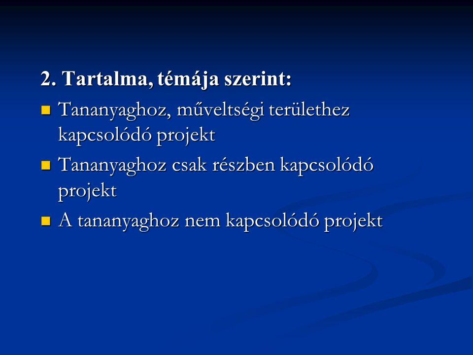 2. Tartalma, témája szerint: