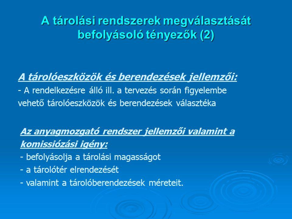 A tárolási rendszerek megválasztását befolyásoló tényezők (2)