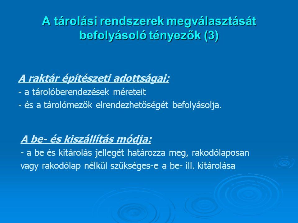 A tárolási rendszerek megválasztását befolyásoló tényezők (3)