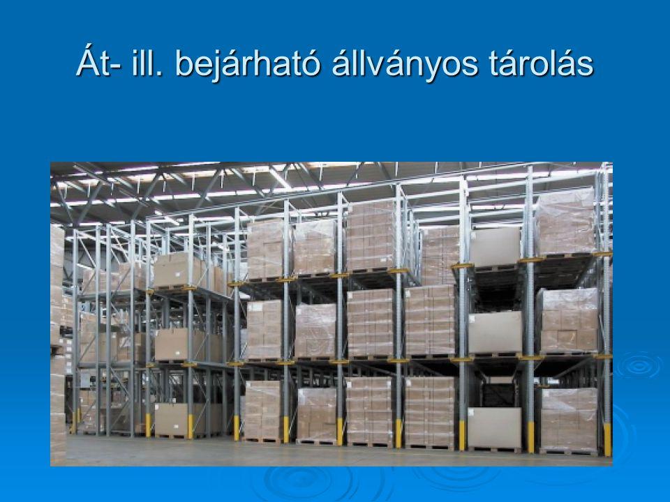 Át- ill. bejárható állványos tárolás
