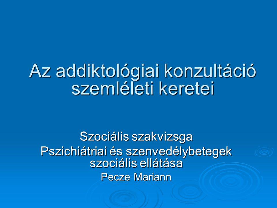Az addiktológiai konzultáció szemléleti keretei