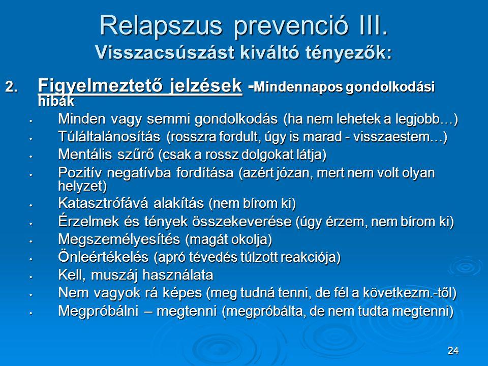 Relapszus prevenció III. Visszacsúszást kiváltó tényezők: