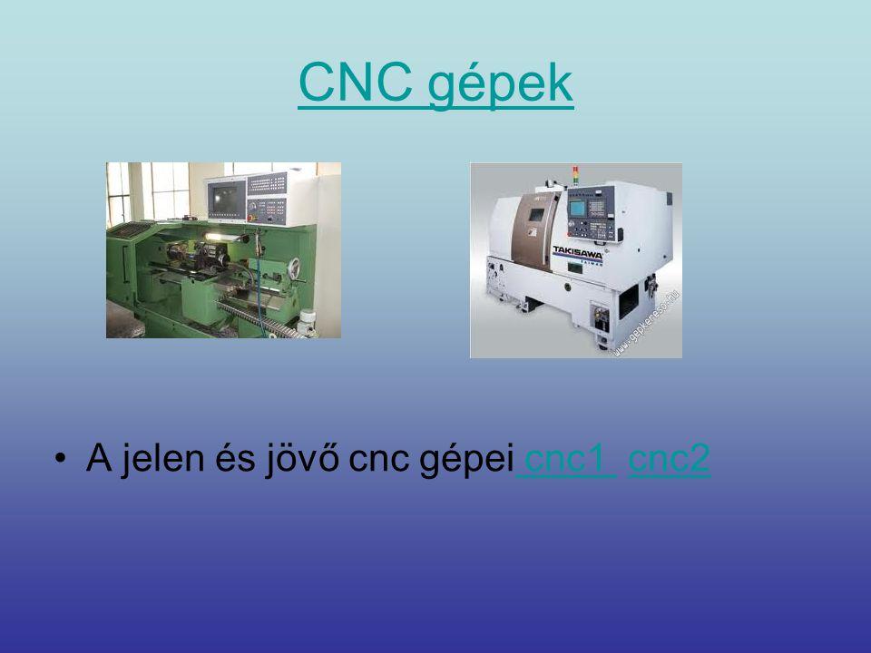 CNC gépek A jelen és jövő cnc gépei cnc1 cnc2