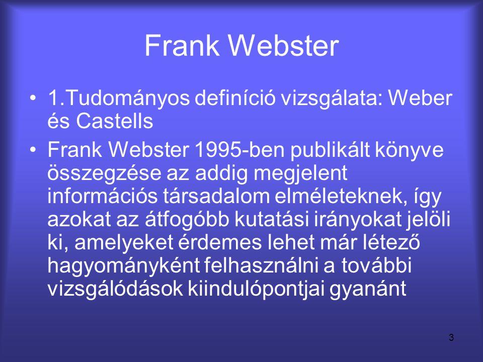 Frank Webster 1.Tudományos definíció vizsgálata: Weber és Castells