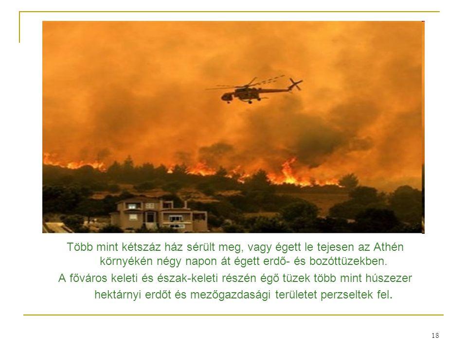 Több mint kétszáz ház sérült meg, vagy égett le tejesen az Athén környékén négy napon át égett erdő- és bozóttüzekben.