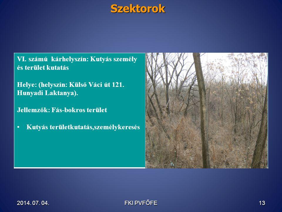 Szektorok VI. számú kárhelyszín: Kutyás személy és terület kutatás