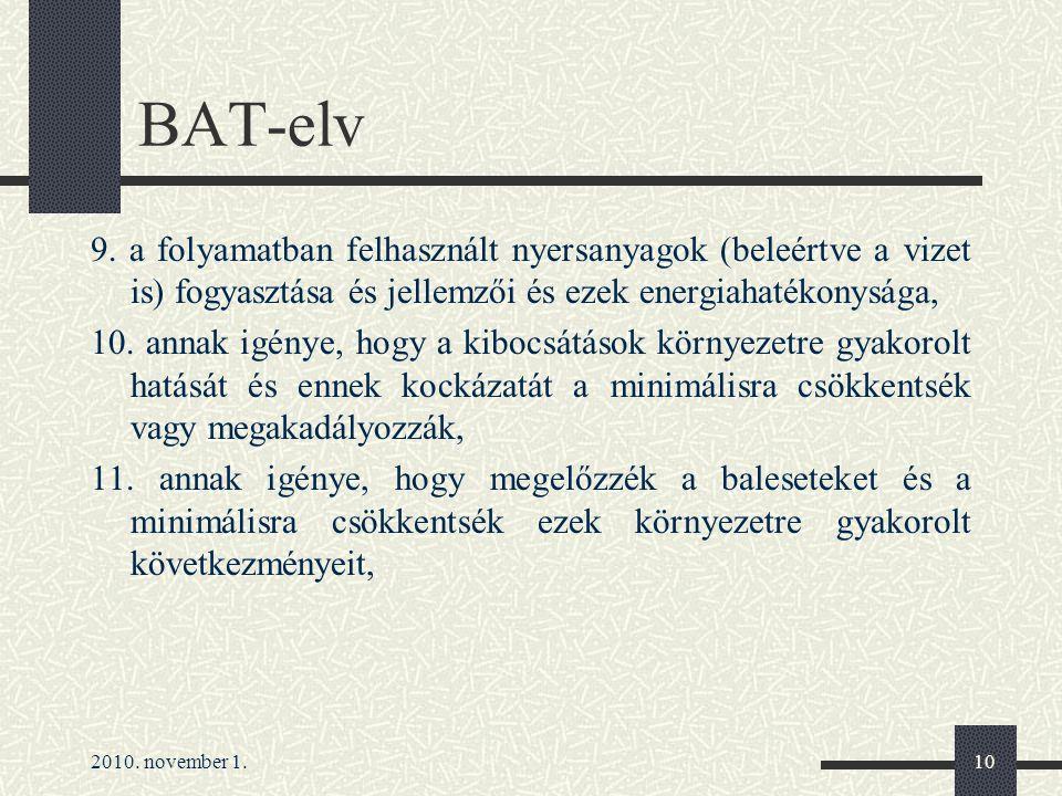 BAT-elv 9. a folyamatban felhasznált nyersanyagok (beleértve a vizet is) fogyasztása és jellemzői és ezek energiahatékonysága,
