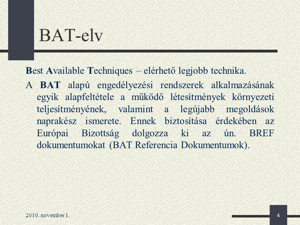 BAT-elv Best Available Techniques – elérhető legjobb technika.