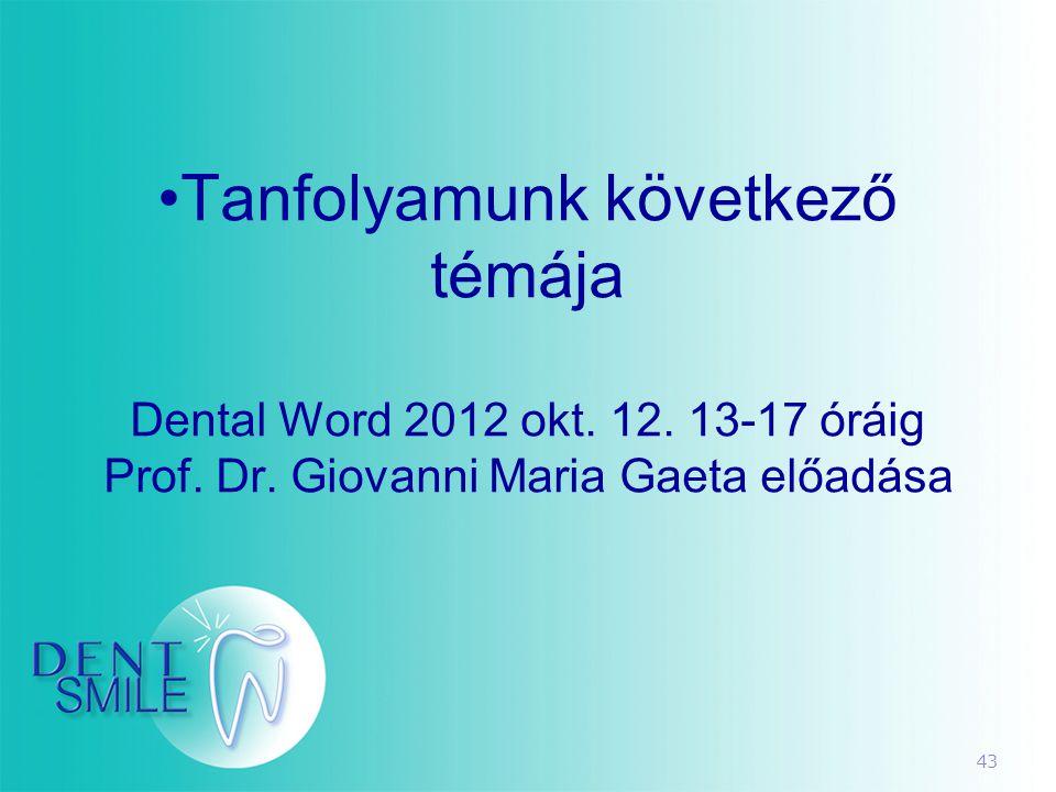 Tanfolyamunk következő témája Dental Word 2012 okt. 12