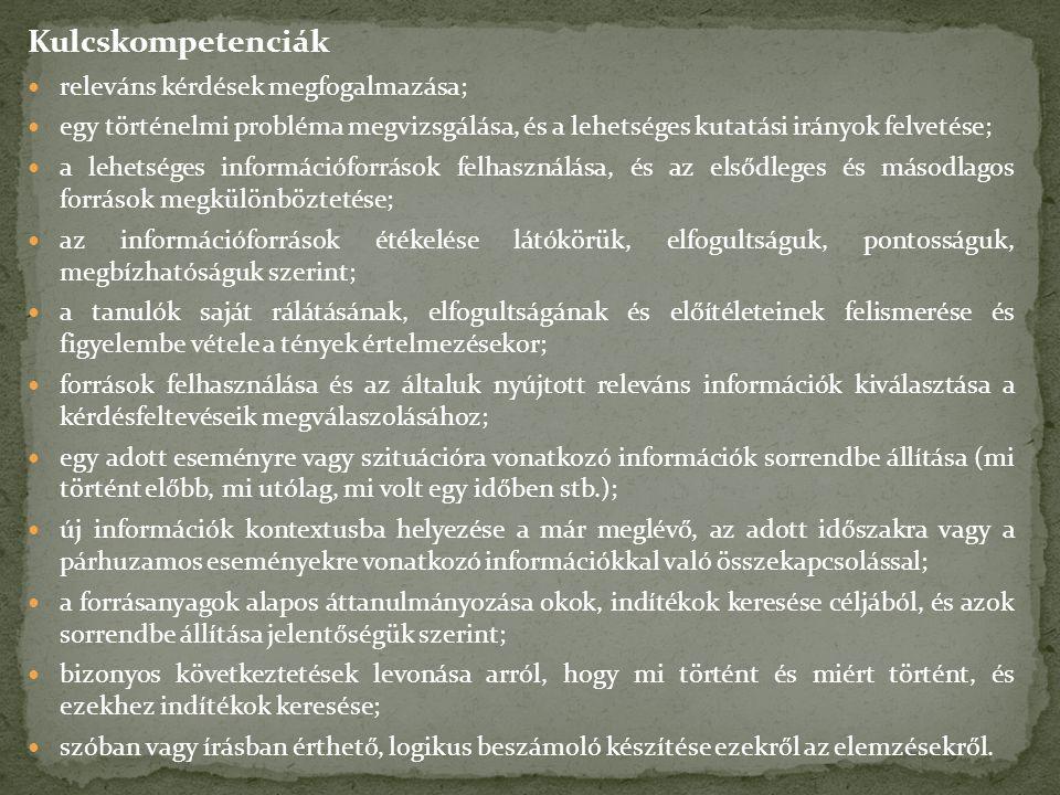 Kulcskompetenciák releváns kérdések megfogalmazása;