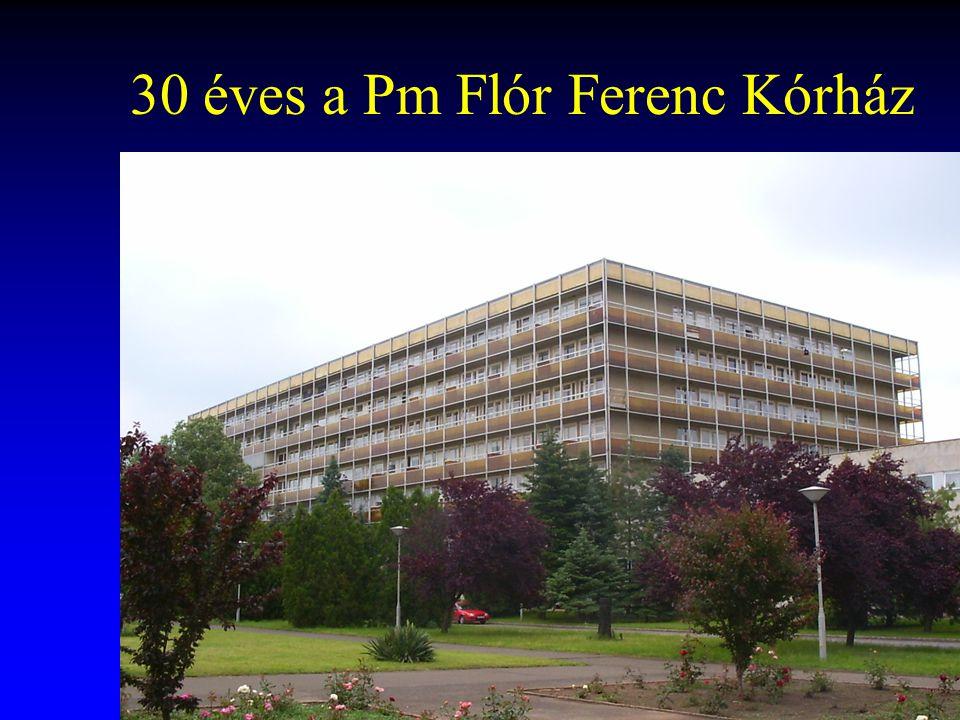 30 éves a Pm Flór Ferenc Kórház