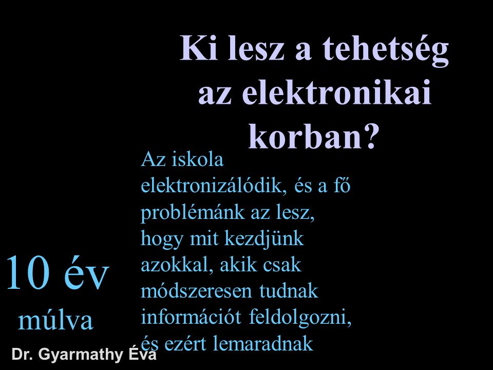 Ki lesz a tehetség az elektronikai korban