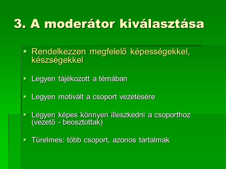 3. A moderátor kiválasztása