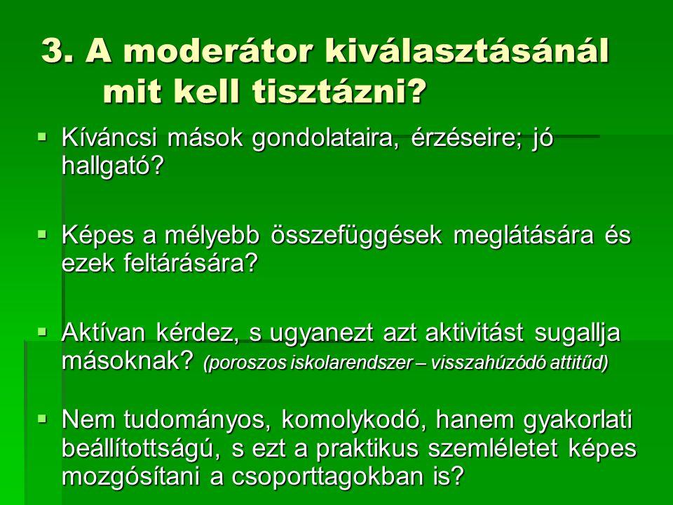3. A moderátor kiválasztásánál mit kell tisztázni