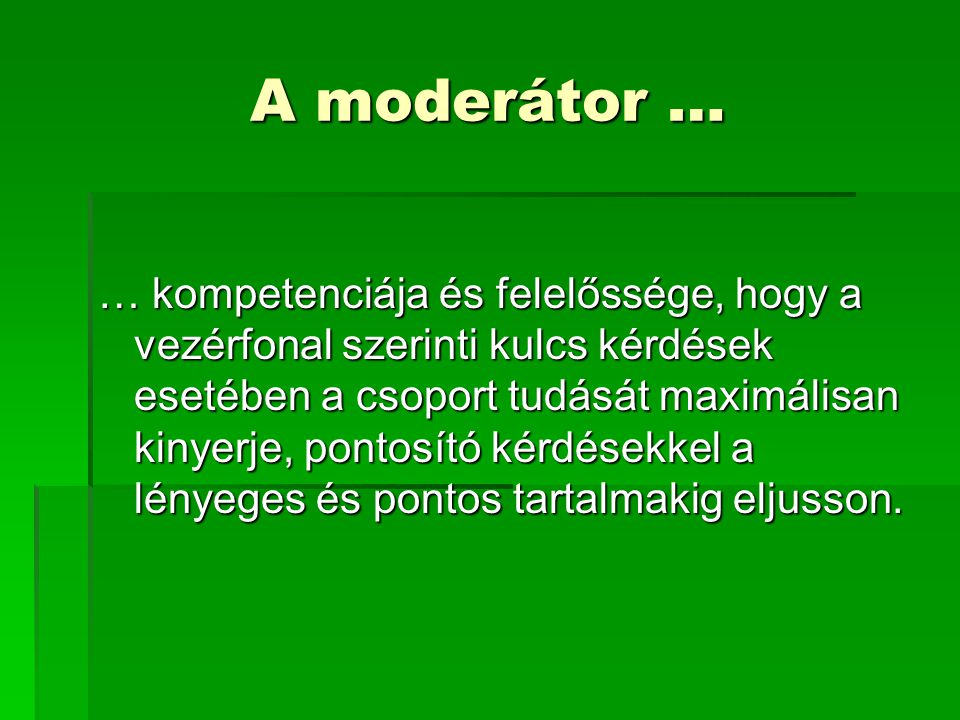 A moderátor …