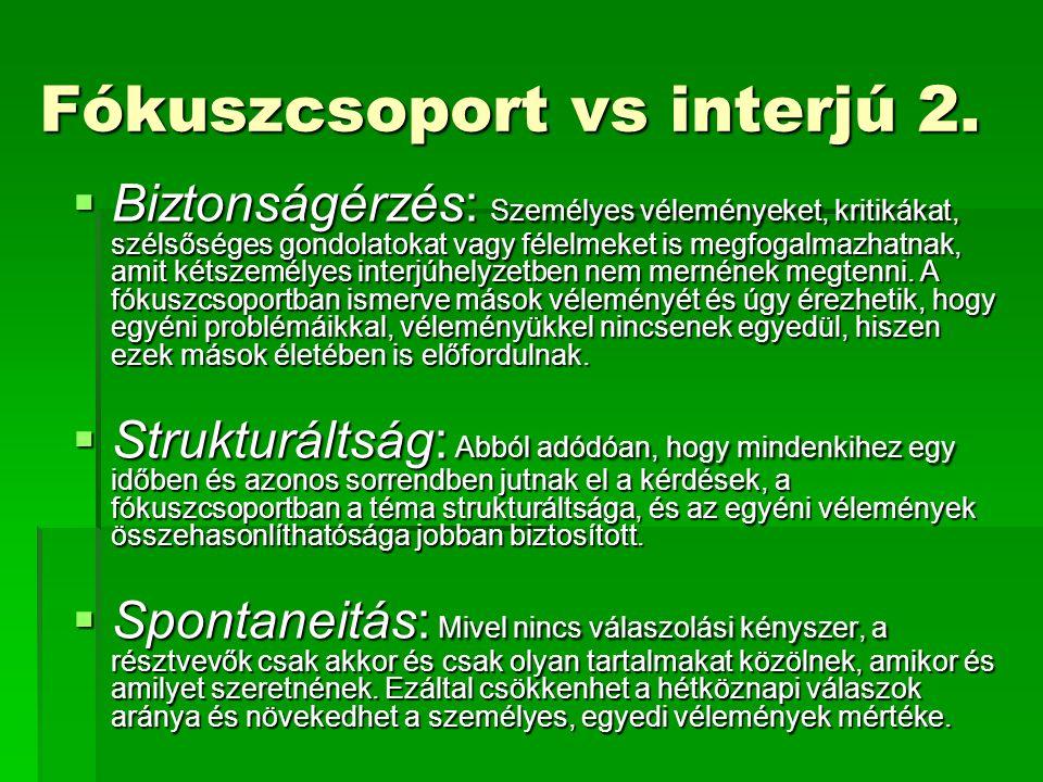 Fókuszcsoport vs interjú 2.