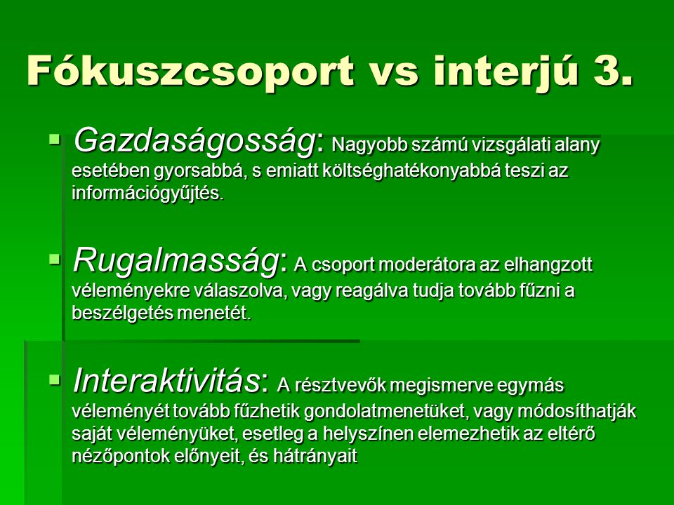 Fókuszcsoport vs interjú 3.