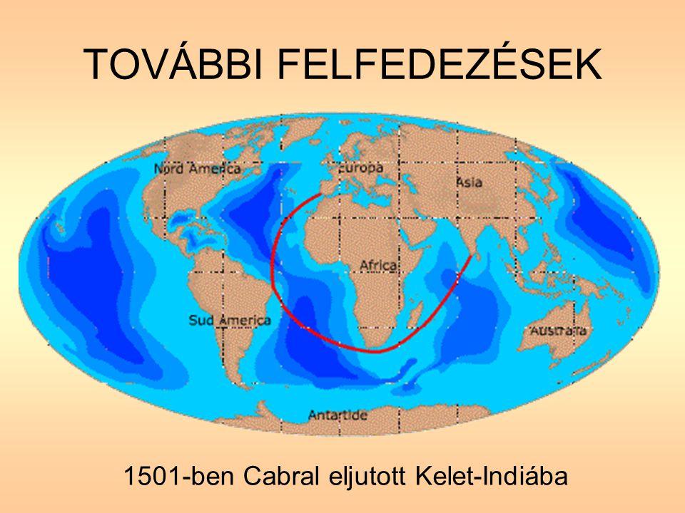 1501-ben Cabral eljutott Kelet-Indiába