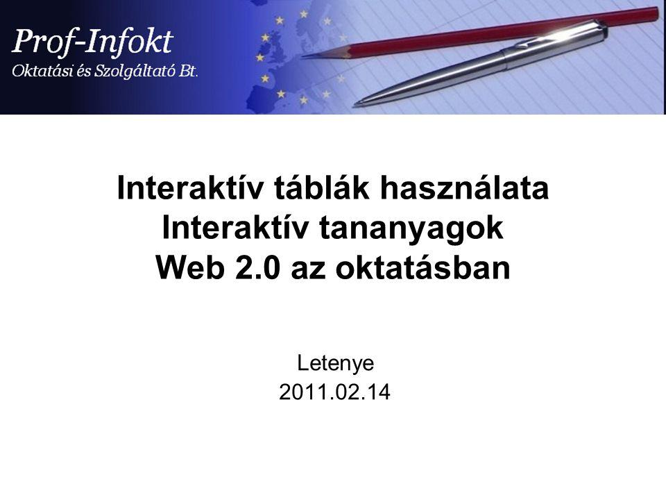 Interaktív táblák használata Interaktív tananyagok Web 2