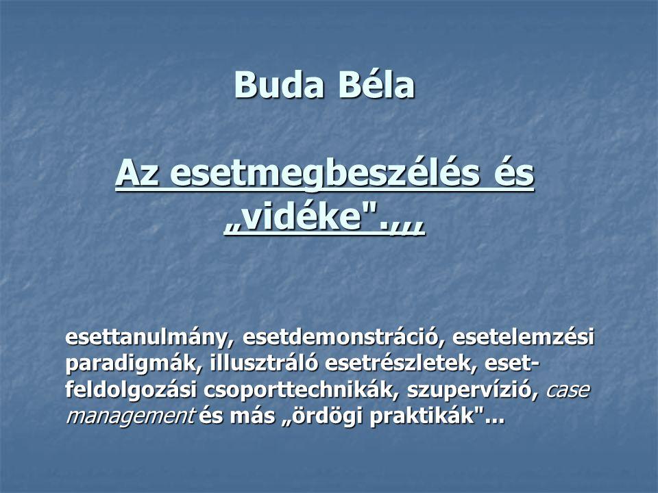 """Buda Béla Az esetmegbeszélés és """"vidéke .,,,"""