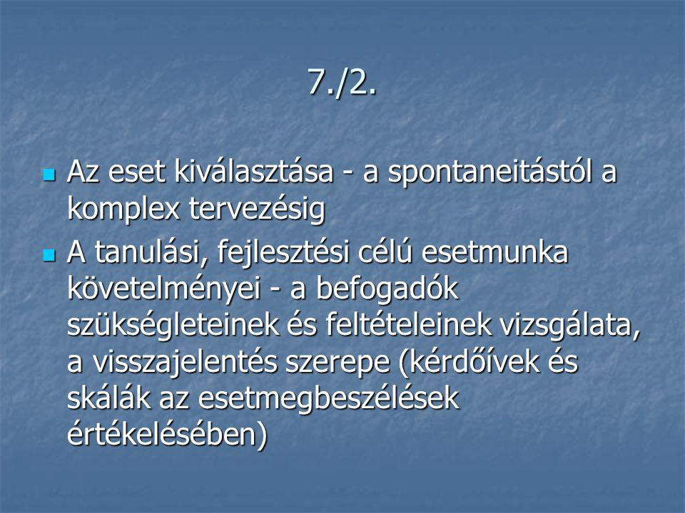 7./2. Az eset kiválasztása - a spontaneitástól a komplex tervezésig
